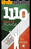 1110 Dias na Irlanda: As aventuras de um Brasileiro na Terra dos Duendes