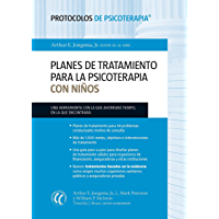 Planes de tratamiento para la psicoterapia con niños (Protocolos de psicoterapia nº 3)