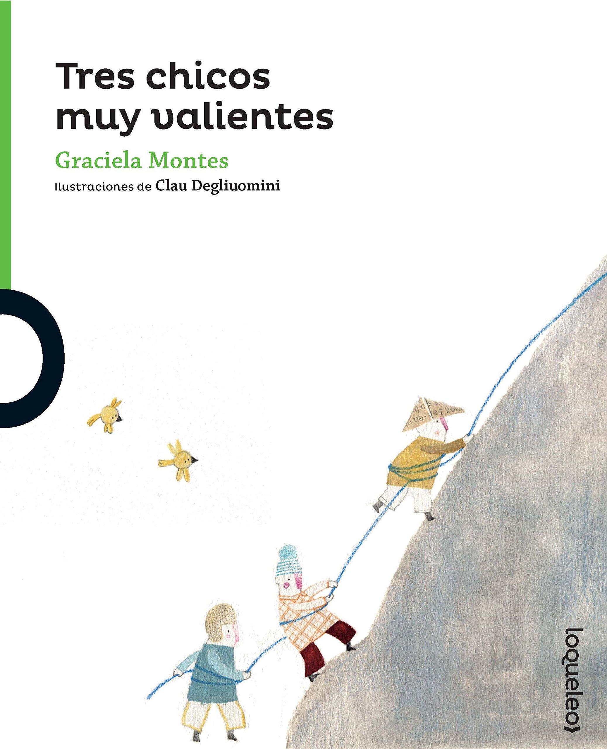 Tres Chicos Muy Valientes (Three Brave Kids) (Serie Verde / Coleccion Pequenas Historias) (Spanish Edition): Graciela Montes, Clau Degliuomini: ...