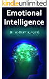 Emotional Intelligence: How to Control Yourself and Your Emotions
