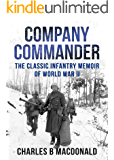 Company Commander: The Classic Infantry Memoir of WWII (English Edition)