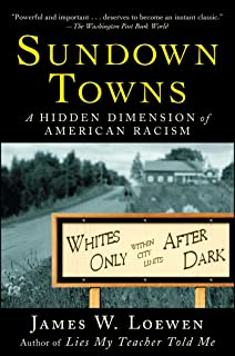 the confederate and neo confederate reader the great truth sundown towns a hidden dimension of american racism