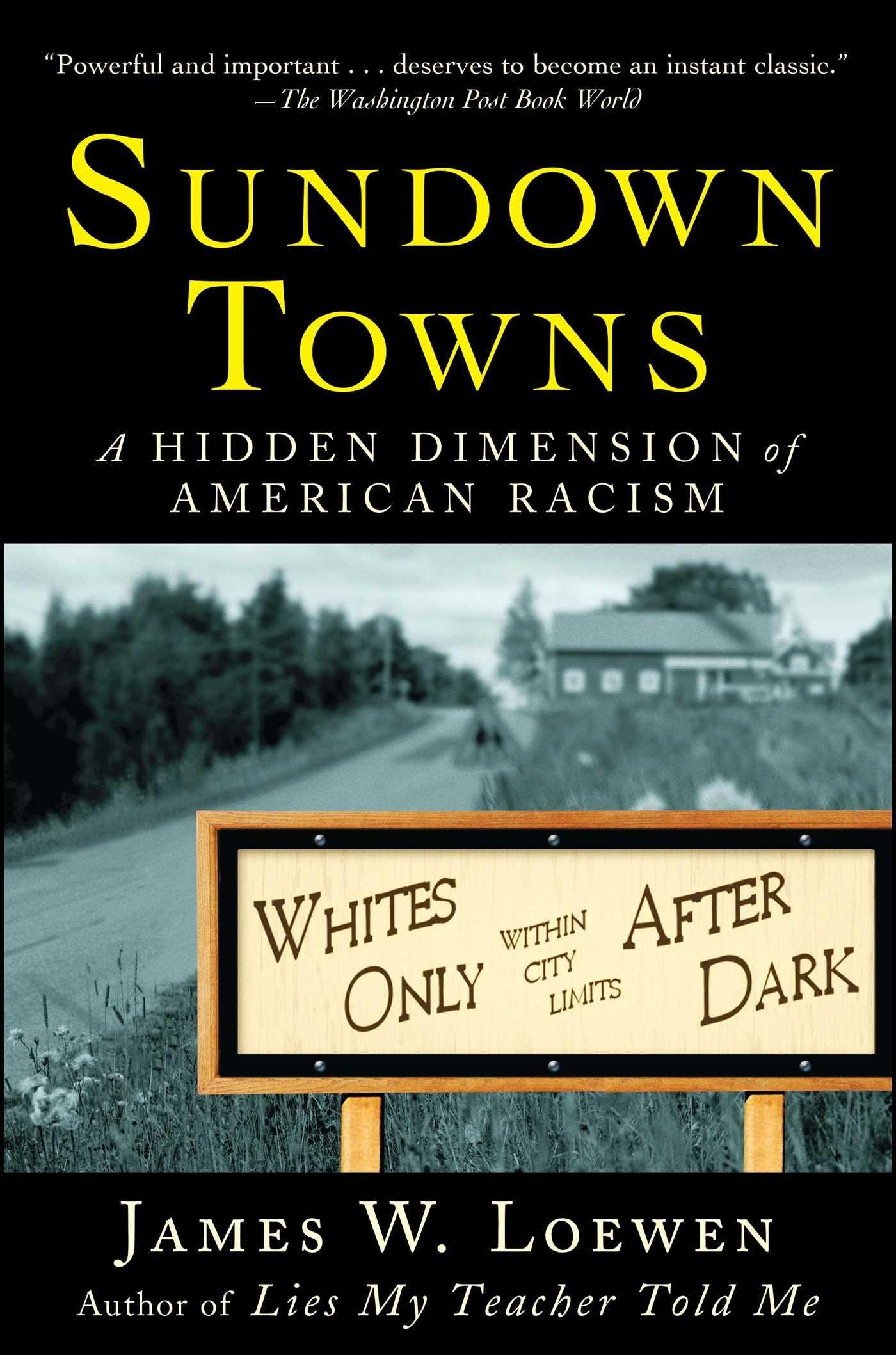 Sundown Towns: A Hidden Dimension of American Racism: Loewen ...