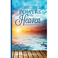 Drawing on the Powers of Heaven