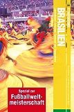 Fettnäpfchenführer Brasilien - Spezial zur Fußballweltmeisterschaft: Lebenskunst zwischen Karneval und Copacabana (German Edition)