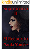 Supremacía II: El Recuerdo (Supremacia nº 2)