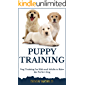 Puppy Training: Dog Training for Kids and Adults to Raise the Perfect Dog