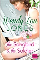 The Songbird and the Soldier Kindle Edition