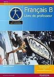 Pearson Baccalaureate Français B - livre du professeur pour IB Diploma