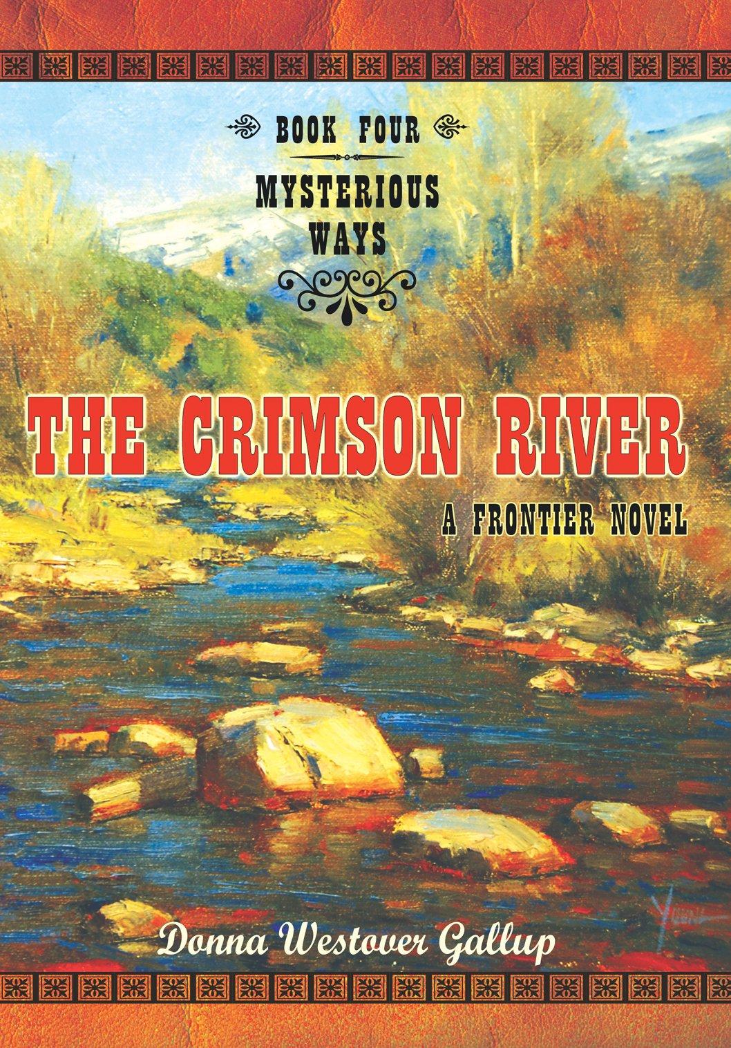 The Crimson River : A Frontier Novel (Mysterious Ways #4)