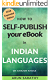 How to Self-Publish Your eBook in Indian Languages on Amazon KDP: Indic Language Publishing on Kindle for Tamil, Hindi, Marathi, Gujarati, and Malayalam.
