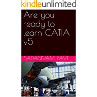 Are you ready to learn CATIA v5: Catia learning guide (English Edition)