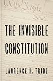 The Invisible Constitution (Inalienable Rights)
