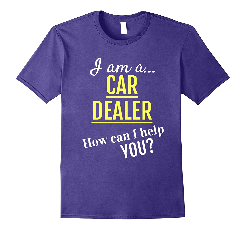 I'm a car dealer Funny Job Text Tee Shirt-TH