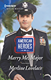 Marry Me, Major (American Heroes)