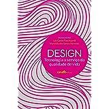 Design: Tecnologia a serviço da qualidade de vida