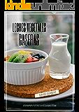 Una Vida Sana sin lácteos: Leches Vegetales para vivir saludables