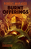 Burnt Offerings (Valancourt 20th Century Classics)