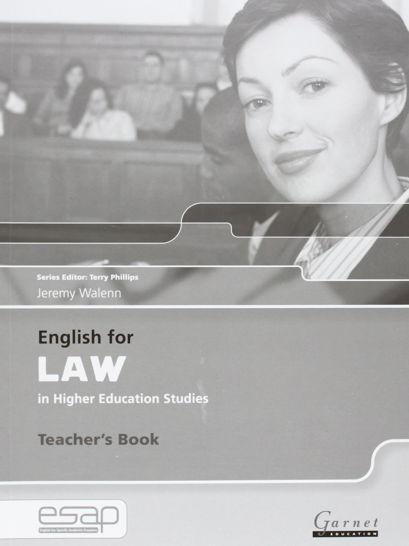 English for Law in Higher Education Studies: Teacher's Book (English for Specific Academic Purposes): 1 (Inglese) Cartonato – 1 set 2008 Jeremy Walenn Garnet Education 185964418X LAW / General Practice