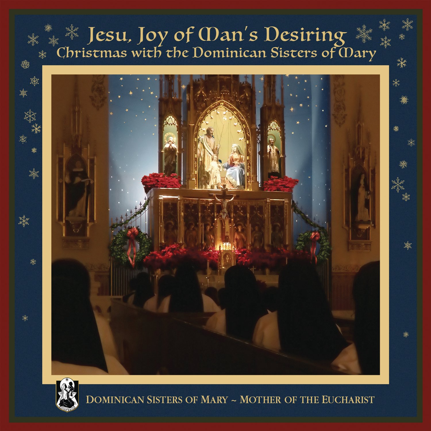 Jesu, Joy of Man's Desiring: Christmas with The Dominican Sisters of Mary by Masterworks