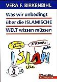 Vera F. Birkenbihl - Was wir unbedingt über die ISLAMISCHE WELT wissen müssen ( Blue Editon )