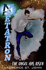 METATRON: An Epic Superhero Fantasy Adventure Series - The Angel Has Risen (Metatron Series Book 1)