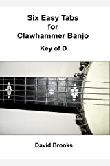 Six Easy Clawhammer Banjo Tabs - Key of D Kindle Edition