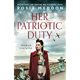 Her Patriotic Duty: An emotional and gripping WW2 historical novel (On the Home Front Book 1)