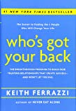 Who's Got Your Back: The Breakthrough Program to Build Deep, Trusting Relationships That Create Success-and Won't Let You Fail