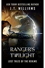 Ranger's Twilight: A Tale of the Dwemhar (Lost Tales of the Realms Book 6) Kindle Edition