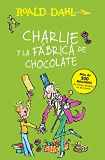 Charlie y la fábrica de chocolate/Charlie and the Chocolate Factory (Roald Dalh Colecction