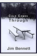 Cold Comes Through Kindle Edition