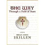 The Way: Through a Field of Stars (A Spiritual Fiction set on the Camino de Santiago in 1306)