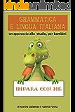 Grammatica e Lingua Italiana I: Un approccio allo studio, per bambini
