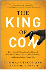 The King of Con: How a Smooth-Talking Jersey Boy Made and Lost Billions, Baffled the FBI, Eluded the Mob, and Lived to Tell the Crooked Tale Kindle Edition