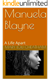 Manuela Blayne: A  Life Apart (Covington Chronicles Book 4)