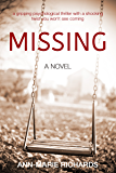 MISSING (A gripping psychological thriller with a shocking twist you won't see coming) (English Edition)