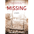 MISSING (A gripping psychological thriller with a shocking twist you won't see coming)