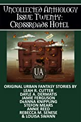 Crossroads Hotel: A Collected Uncollected Anthology Kindle Edition