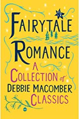Fairytale Romance: A Collection of Debbie Macomber Classics: Some Kind of Wonderful, Almost Paradise, Cindy and the Prince Kindle Edition