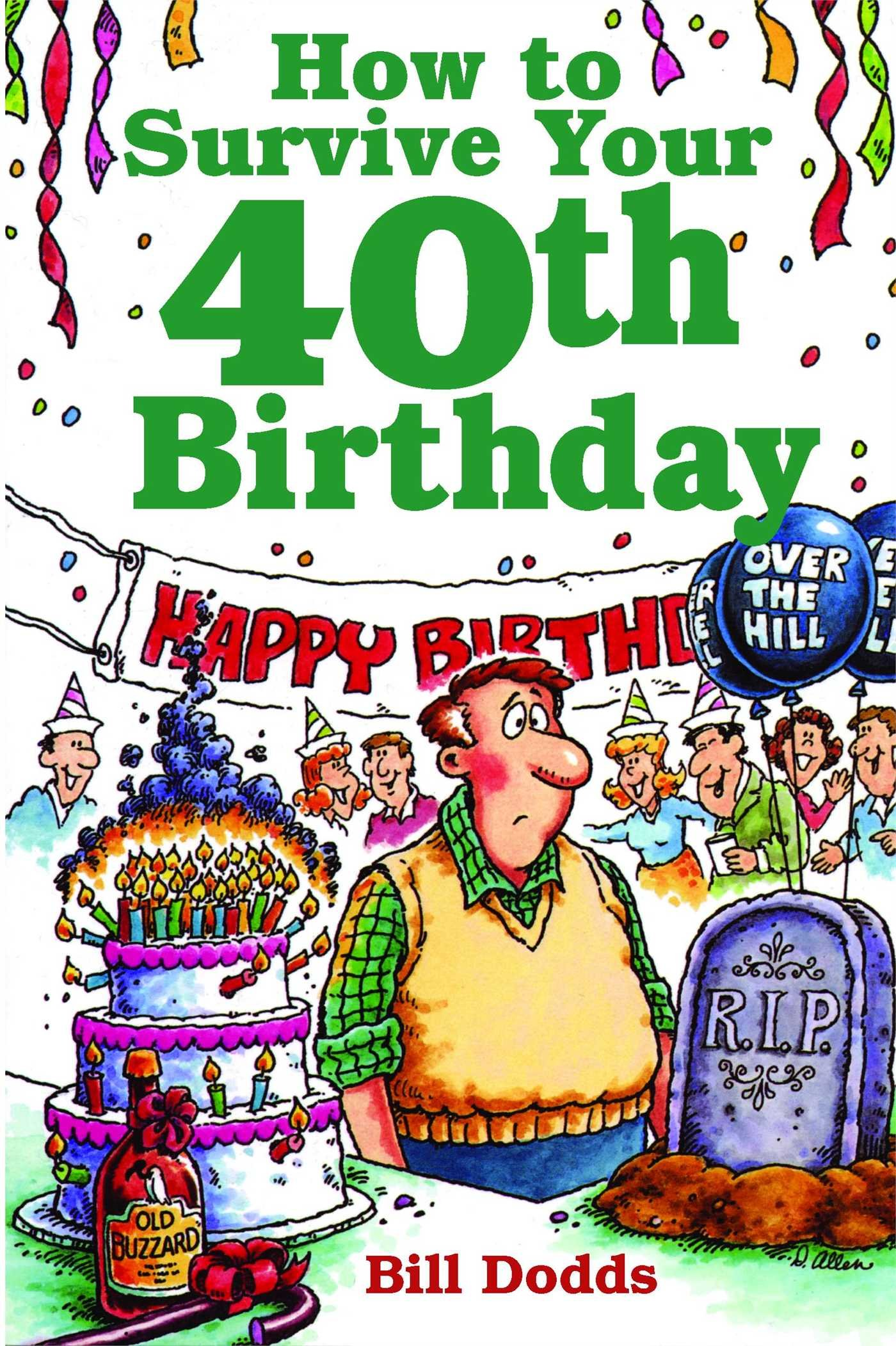 how to survive your 40th birthday amazon co uk bill dodds