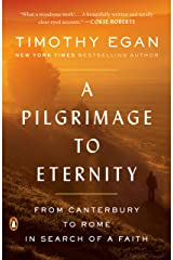 A Pilgrimage to Eternity: From Canterbury to Rome in Search of a Faith Kindle Edition