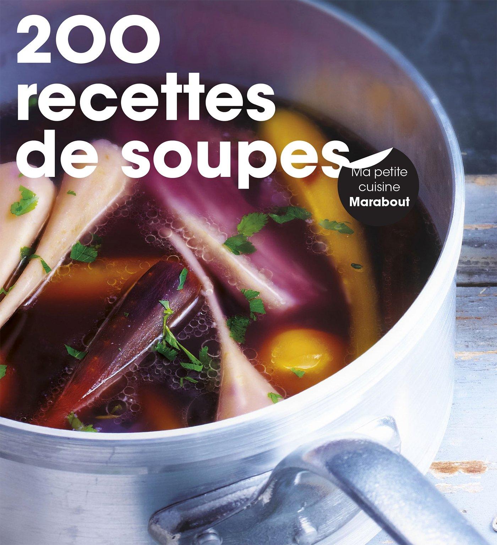 200 recettes de soupes Carnet – 1 janvier 2016 Collectif Marabout 2501112520 Cuisine