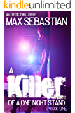 A Killer of a One Night Stand: Episode 1 (The Erotic Serial Mystery Thriller)