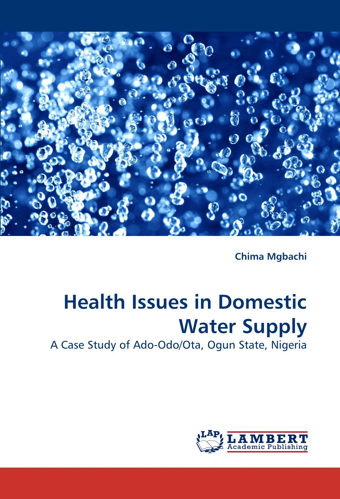 Health Issues In Domestic Water Supply A Case Study Of Ado Odo Ota Ogun State Nigeria Mgbachi Chima 9783843377287 Amazon Com Books
