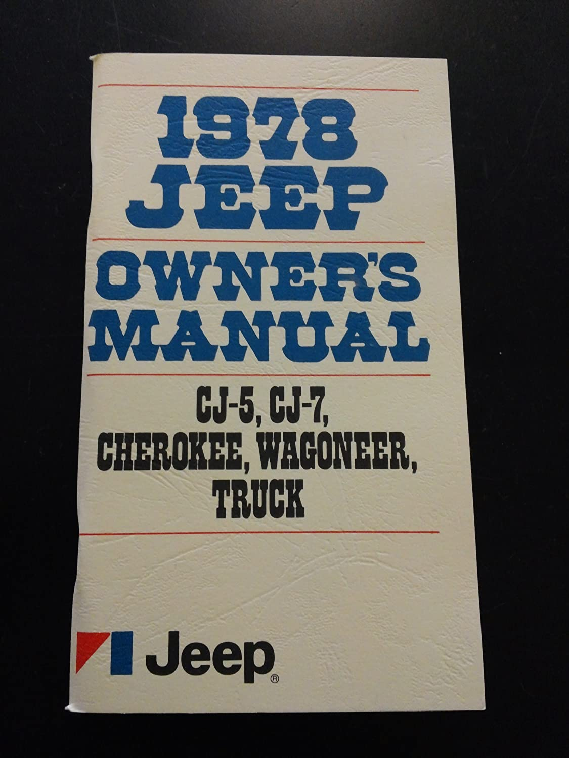 amazon com 1978 jeep owner s manual n a automotive rh amazon com owners manual for a coleman 513-700 owners manual for a canon mx320