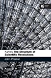 Kuhn's 'The Structure of Scientific Revolutions': A Reader's Guide (Reader's Guides)