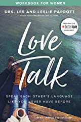 Love Talk Workbook for Women: Speak Each Other's Language Like You Never Have Before Kindle Edition