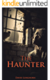 The Haunter: Scary Ghost & Paranormal Horror Story (The Sentinels Series Book 2)
