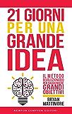 21 giorni per una grande idea (eNewton Manuali e Guide)